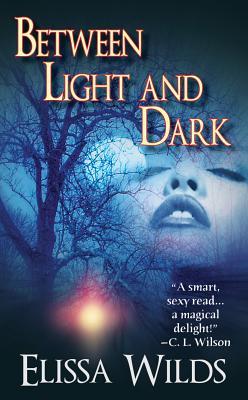 Between Light and Dark - Wilds, Elissa