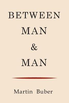 Between Man and Man - Buber, Martin