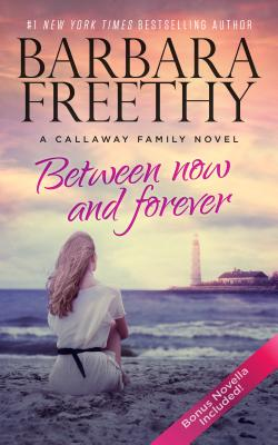 Between Now and Forever - Freethy, Barbara