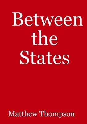 Between the States - Thompson, Matthew