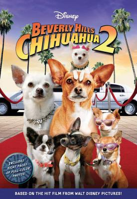 Beverly Hills Chihuahua 2 - Nathan, Sarah (Adapted by), and Phirman, Dannah (Contributions by), and Bushell, Jeff (Creator)