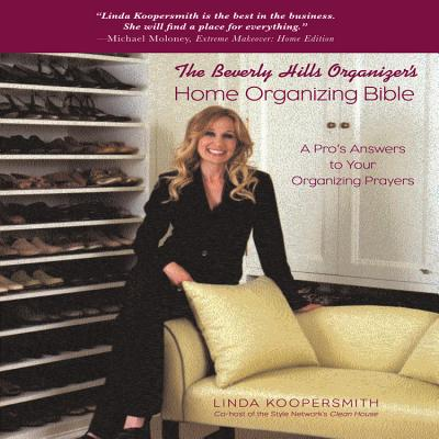 Beverly Hills Organizer's Home Organizing Bible - Koopersmith, Linda