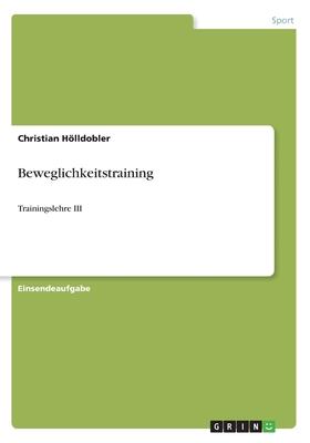 Beweglichkeitstraining - Holldobler, Christian