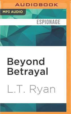 Beyond Betrayal - Ryan, L T
