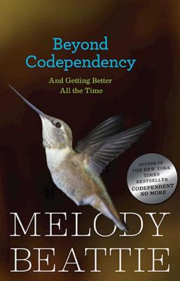 Beyond Codependency: And Getting Better All the Time -