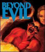 Beyond Evil [Blu-ray]