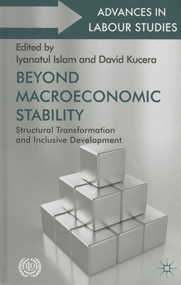 Beyond Macroeconomic Stability: Structural Transformation and Inclusive Development - Islam, Iyanatul (Editor)