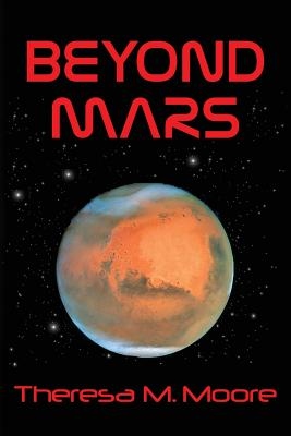 Beyond Mars - Moore, Theresa M