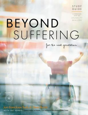 Beyond Suffering for the Next Generation Study Guide: A Christian View on Disability Ministry - Tada, Joni Eareckso