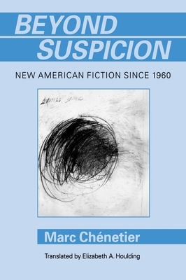 Beyond Suspicion - Chenetier, Marc, and Houlding, Elizabeth A (Translated by)