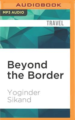 Beyond the Border: An Indian in Pakistan - Sikand, Yoginder