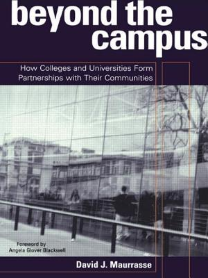 Beyond the Campus: How Colleges and Universities Form Artnerships with Their Communities - Maurrasse, David J