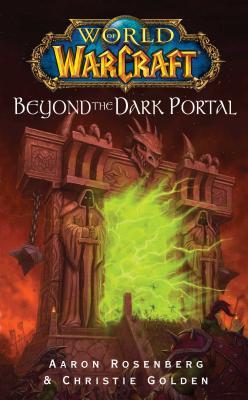 Beyond the Dark Portal: World of Warcraft - Rosenberg, Aaron