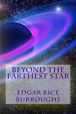 Beyond the Farthest Star - Burroughs, Edgar Rice, and Editors, Jv (Editor)