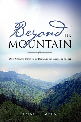 Beyond the Mountain - Mount, Elaine C