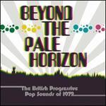 Beyond the Pale Horizon: British Progressive Pop Sounds of 1972