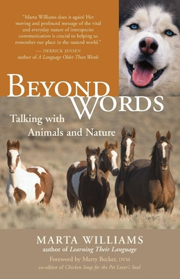 Beyond Words: Talking with Animals and Nature - Williams, Marta, and Becker, Marty, D.V.M., D V M (Foreword by)