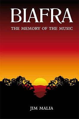 Biafra: The Memory of the Music - Malia, Jim