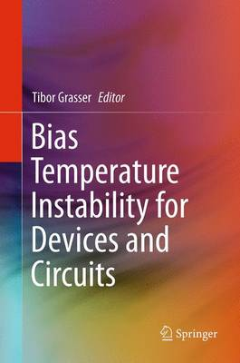 Bias Temperature Instability for Devices and Circuits - Grasser, Tibor (Editor)
