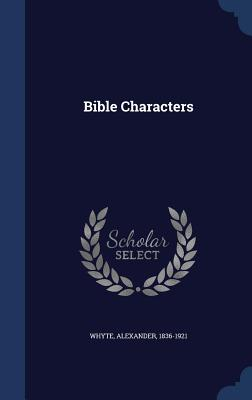 Bible Characters - Whyte, Alexander