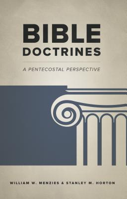 Bible Doctrines: A Pentecostal Perspective - Menzies, William W
