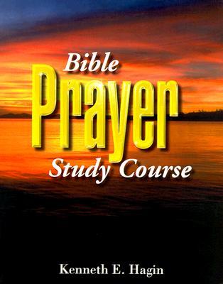 Bible Prayer Study Course - Hagin, Kenneth E
