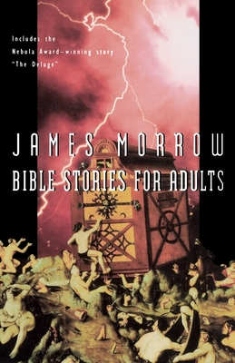 Bible Stories for Adults - Morrow, James