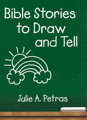 Bible Stories to Draw and Tell -