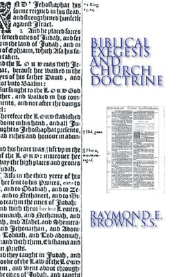 Biblical Exegesis & Church Doctrine - Brown, Raymond Edward