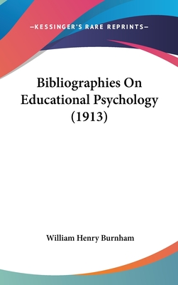 Bibliographies on Educational Psychology (1913) - Burnham, William Henry (Editor)