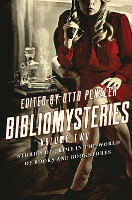 Bibliomysteries: Volume Two: Stories of Crime in the World of Books and Bookstores - Penzler, Otto (Editor)