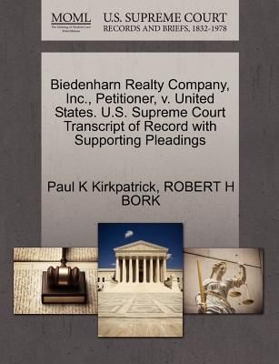 Biedenharn Realty Company, Inc., Petitioner, V. United States. U.S. Supreme Court Transcript of Record with Supporting Pleadings - Kirkpatrick, Paul K, and Bork, Robert H