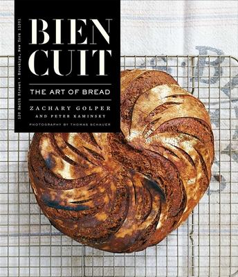 Bien Cuit: The Art of Bread - Golper, Zachary, and Kaminsky, Peter, and Schauer, Thomas (Photographer)