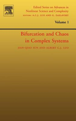 Bifurcation and Chaos in Complex Systems - Sun, Jian-Qiao, and Luo, Albert C J