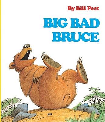 Big Bad Bruce - Peet, Bill