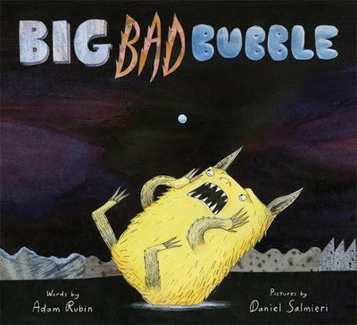 Big Bad Bubble - Rubin, Adam, PhD