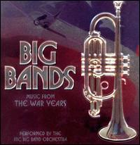 Big Bands: Music from the War Years - BBC Big Band Orchestra