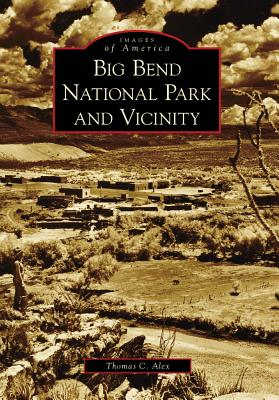 Big Bend National Park and Vicinity - Alex, Thomas C