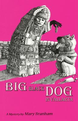 Big Black Dog in Vallarta - Branham, Mary