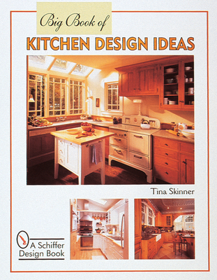 Big Book of Kitchen Design Ideas - Skinner, Tina, PhD