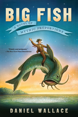 Big Fish: A Novel of Mythic Proportions - Wallace, Daniel