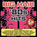 Big Hair '80s Hits