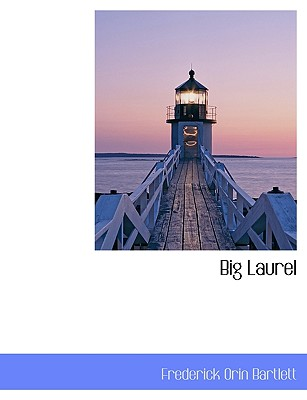 Big Laurel - Bartlett, Frederick Orin