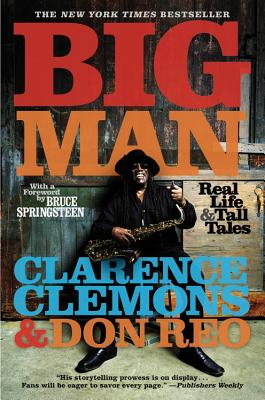 Big Man: Real Life & Tall Tales - Clemons, Clarence, and Reo, Don, and Springsteen, Bruce (Foreword by)
