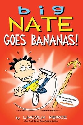 Big Nate Goes Bananas! - Peirce, Lincoln