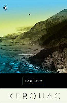 Big Sur - Kerouac, Jack, and Saroyan, Aram (Foreword by)