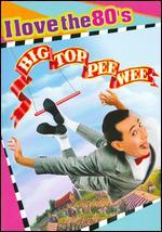 Big Top Pee-Wee [I Love the 80's Edition]