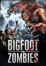 Bigfoot vs. Zombies