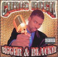 Bigger & Blacker - Chris Rock