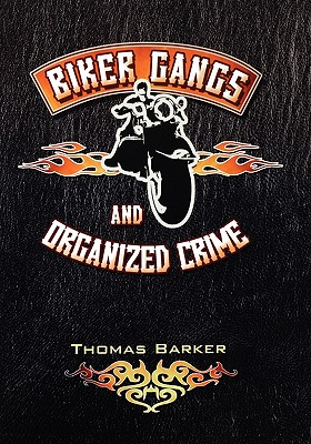 Biker Gangs and Organized Crime - Barker, Thomas